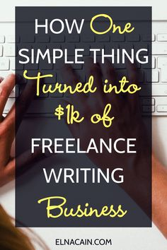 How One Simple Thing Turned Into $1k of Freelance Writing Business | @elna4 | Elna Cain