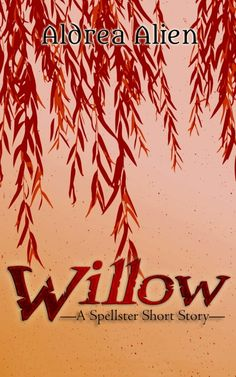 Claim a free copy of Willow: A Spellster Short Story