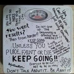 workout motivations written on my scale.