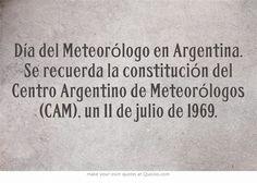 Día del Meteorólogo en Argentina. Se recuerda la constitución del Centro Argentino de Meteorólogos (CAM), un 11 de julio de 1969.