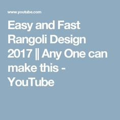 Easy and Fast Rangoli Design 2017 || Any One can make this - YouTube