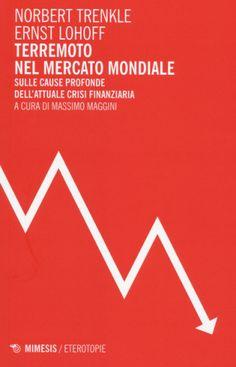 #Terremoto nel mercato mondiale. sulle cause edizione Mimesis  ad Euro 5.02 in #Mimesis #Economia e management