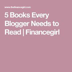 5 Books Every Blogger Needs to Read   Financegirl