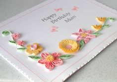 Handmade greeting card for mum or mom, with quilled flowers, birthday. via Etsy. Birthday Cards For Mom, Mum Birthday, Birthday Ideas, Quilling Flowers, Paper Quilling, Paper Cards, Diy Cards, Creative Cards, Greeting Cards Handmade