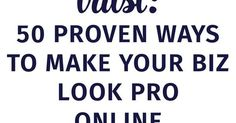 Here are 50 Proven Ways to Make Your Business Look Professional Online