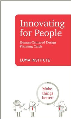 Innovating for People: Human-Centered Design Planning Cards by LUMA Institute,http://www.amazon.com/dp/098575091X/ref=cm_sw_r_pi_dp_KhEetb14T16VC4MR
