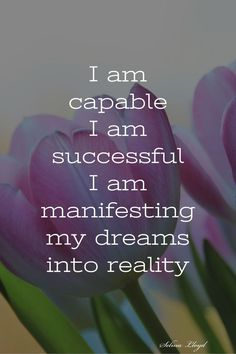 Affirmation: I am capable