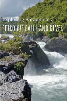 Exploring Petrohue River and Falls in Vicente Perez Rosales NP - Patagonia - Chile