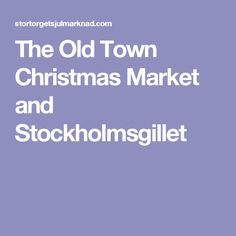 The Old Town Christmas Market and Stockholmsgillet