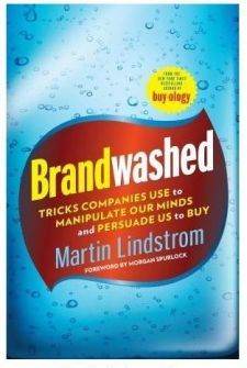 Brandwashed: Tricks Companies Use to Manipulate Our Minds and Persuade Us to Buy'