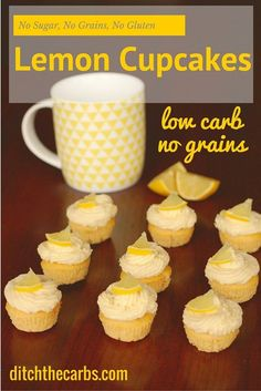 Amazing low carb lemon cupcakes. Pin this to make soon. No sugars, no grains, gluten free, healthy simple recipe. Too cute! #sugarfree #lchf   ditchthecarbs.com