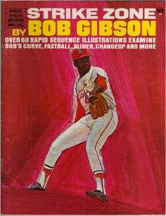 Strike Zone! Over 60 Rapid Sequence Illustrations Examine Bob's Curve, Fastball, Slider, Changeup and More (Grow Ahead Sports Special): Bob Gibson, Ron McKee, Ed Vebell: Amazon.com: Books
