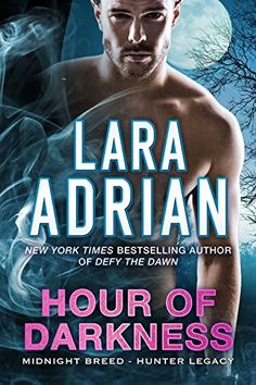 Kat Valentine recommends Hour of Darkness (Midnight Breed Hunter Legacy Book Lara Adrian, Fantasy Romance, Books To Read Online, Got Books, Book Recommendations, Free Books, Bestselling Author, Audio Books, Darkness