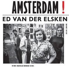 Tentoonstellingen, Amsterdam! Ed van der Elsken