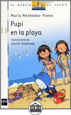 Pupi en la playa (Barco de Vapor Blanca) de María Menéndez-Ponte ✿ Libros infantiles y juveniles - (De 3 a 6 años) ✿