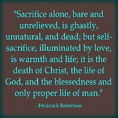 Sacrifice or self sacrifice. Best Christian Quotes, Me Quotes, Encouragement, Death, Self, Life, Ego Quotes