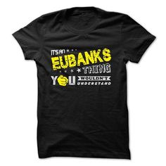 I Love If your name is EUBANKS then this is just for you T shirts