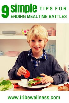 Mealtime Battles Solved - Is your picky eater ruling the roost? Here are nine simple steps to help you eliminate mealtime battles. #pickyeaters #mealtimebattles @tribewellness