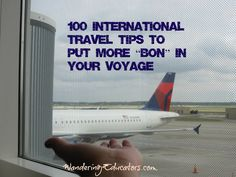 """100 International Travel Tips to Put more """"Bon"""" in your Voyage"""