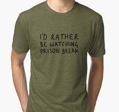 I'd rather be watching Prison Break von Sarah Teare
