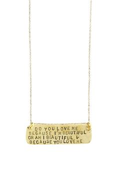 'Do You Love Me Because I'm Beautiful' Necklace