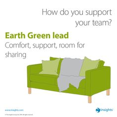 Earth Green lead - Comfort, support, room for sharing Insights Discovery, Improve Communication, John Maxwell, Color Psychology, Employee Engagement, Citizenship, Human Resources, Personality Types, Teamwork
