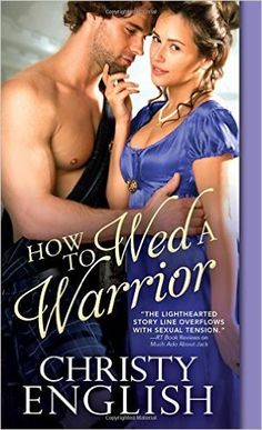 Spotlight & Giveaway: How to Wed a Warrior by Christy English