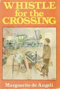 Whistle for the Crossing,Marguerite de Angeli, 1975