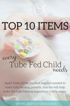 Top 10 Items Every Tube Fed Child Needs - a family of Ohs