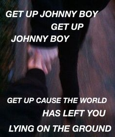 johnny boy // twenty øne piløts (creds: cryingglitter)<< I love this song so so so so so so so so so so so soooooooooo (etc) much