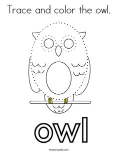 Trace and color the owl Coloring Page - Twisty Noodle Owl Babies, Baby Owls, Owl Facts, Owl Coloring Pages, Preschool Worksheets, Kids Prints, Spiders, Bats, Projects For Kids