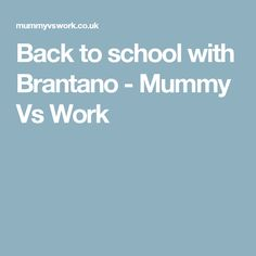 Back to school with Brantano - Mummy Vs Work