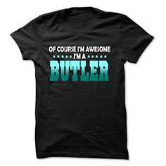 Of Course I Am Awesome I'm A BUTLER T Shirts, Hoodies. Check price ==► https://www.sunfrog.com/LifeStyle/Of-Course-I-Am-Right-Am-BUTLER--99-Cool-Name-Shirt-.html?41382 $22.25