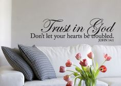 Trust In God $22 www.christianstatements.com Trust in God, Don't let your hearts be troubled. John 14:1