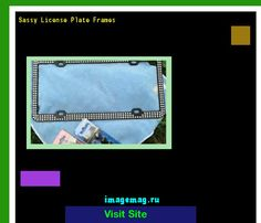 Sassy license plate frames 190609 - The Best Image Search