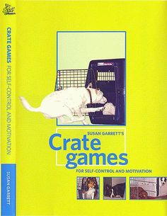 CRATE GAMES - FOR SELF CONTROL AND MOTIVATION DVD - Dog and Puppy Training DVDs - Dogwise.com