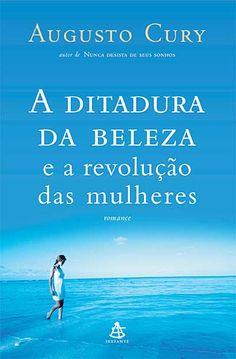 A ditadura da beleza - Augusto Cury