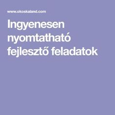 Ingyenesen nyomtatható fejlesztő feladatok Group Activities, Cool Tools, Special Needs, Speech And Language, Adhd, Games For Kids, Montessori, Homeschool, Elsa