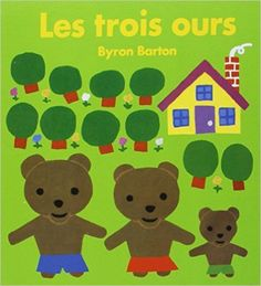 Boucle d'Or et les Trois ours - Byron Barton Petite Section, Grande Section, Toddler Books, Childrens Books, Baby Books, Splat Le Chat, Before Kindergarten, Goldilocks And The Three Bears, Little Girl Names