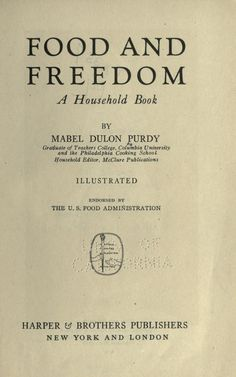 1918 | Food and Freedom; a Household Book | By Mable Dublin Purdy | Endorsed by The U. S. Food Administration
