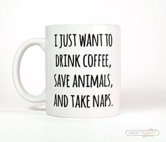 I Just Want To Drink Coffee Save Animals Take Naps Mug Funny Coffee Mug-Vet Tech Gift-Veterinarian Gift-Animal Lover Gift-Pet Mom Dachshund Funny, Funny Cats, Funny Animal, Funny Coffee Mugs, Coffee Drinks, Coffee Cups, Coffee Zone, Cat Coffee Mug, Gifts For Veterinarians
