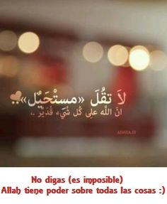 """""""Don't say its impossible, God all mighty has the power to do anything"""" Hadith Quotes, Do Anything, Arabic Quotes, Decir No, Wicked, Prayers, Faith, Sayings, Islamic"""