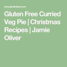 Gluten Free Curried Veg Pie | Christmas Recipes | Jamie Oliver