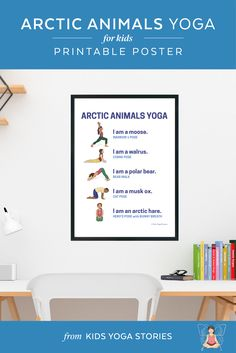 Arctic Animals Yoga Poses for Kids Printable Poster - learn about arctic animals through fun and movement | Kids Yoga Stories