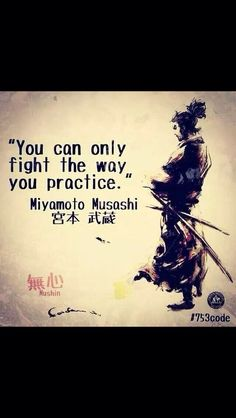 You can only fight the way you practice. ~ Myamoto Musashi Check out my Jiu…