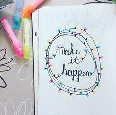 Make it happen. Bullet journal layout