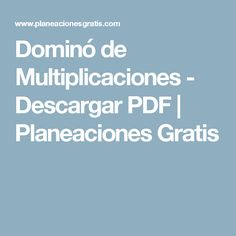 Dominó de Multiplicaciones - Descargar PDF | Planeaciones Gratis