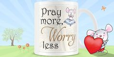 No matter how bad the situation seems, everything is going to be alright!  http://charliebitme.co.uk/collections/little-church-mouse-mugs/products/little-church-mouse-pray-more-mug