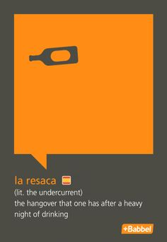 "LEARN SPANISH (eu) WORDS - ""Resaca"". http://www.babbel.com/magazine/favorite-spanish-words?slc=engmag-a15-info-favoritespanishwords-ob"