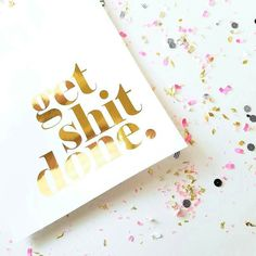 GET SHIT DONE.  Good morning #Monday! Get up and own it! Ready to be put on display on your home #office or beauty room! Also available as GET STUFF DONE! . . . . #getshitdone #getstuffdone #vanity #beautyroom #prints #fashion #goldfoil #confetti #desktop #gallerywalk #champagne #lifestyle #decor  #1d  #homedecor #interiordesign #flatlay #peonies#officespace #minimal #minimalist #wallart #sugarluxeshop sugar luxe shop